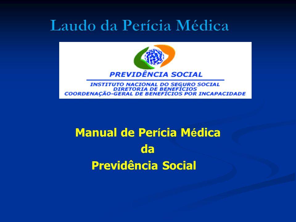 Manual de Per í cia M é dica da Previdência Social