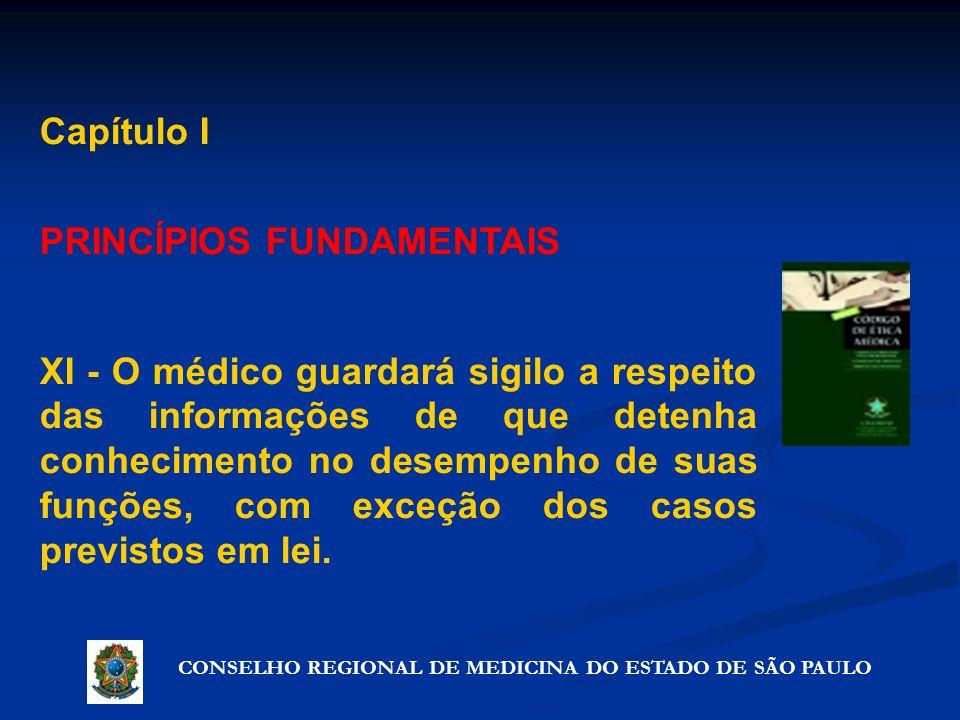 CONSELHO REGIONAL DE MEDICINA DO ESTADO DE SÃO PAULO Artigo 72º - Precauções que não violam o segredo Capítulo I PRINCÍPIOS FUNDAMENTAIS XI - O médico