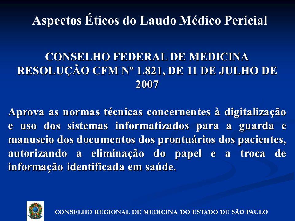 CONSELHO FEDERAL DE MEDICINA RESOLUÇÃO CFM Nº 1.821, DE 11 DE JULHO DE 2007 Aprova as normas técnicas concernentes à digitalização e uso dos sistemas
