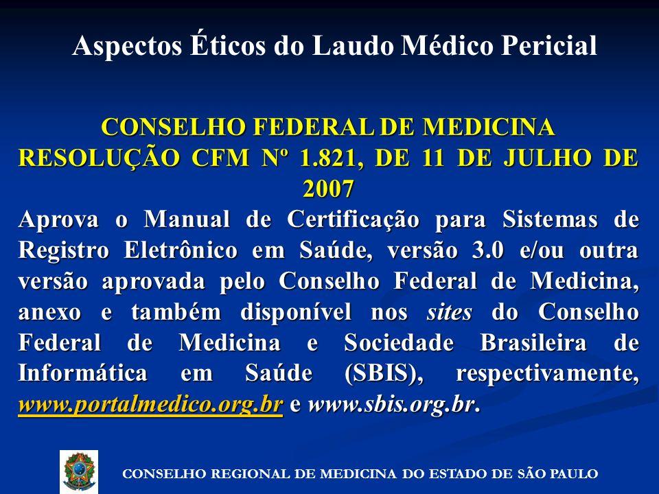 CONSELHO FEDERAL DE MEDICINA RESOLUÇÃO CFM Nº 1.821, DE 11 DE JULHO DE 2007 Aprova o Manual de Certificação para Sistemas de Registro Eletrônico em Sa