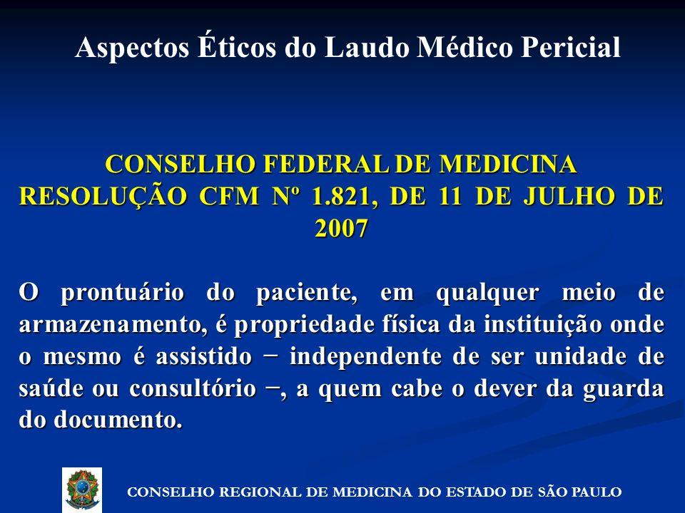 CONSELHO FEDERAL DE MEDICINA RESOLUÇÃO CFM Nº 1.821, DE 11 DE JULHO DE 2007 O prontuário do paciente, em qualquer meio de armazenamento, é propriedade