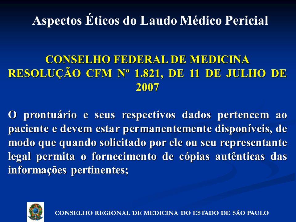 CONSELHO FEDERAL DE MEDICINA RESOLUÇÃO CFM Nº 1.821, DE 11 DE JULHO DE 2007 O prontuário e seus respectivos dados pertencem ao paciente e devem estar