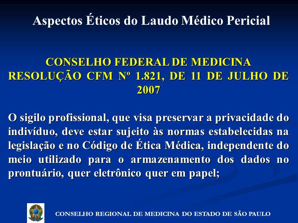 CONSELHO FEDERAL DE MEDICINA RESOLUÇÃO CFM Nº 1.821, DE 11 DE JULHO DE 2007 O sigilo profissional, que visa preservar a privacidade do indivíduo, deve