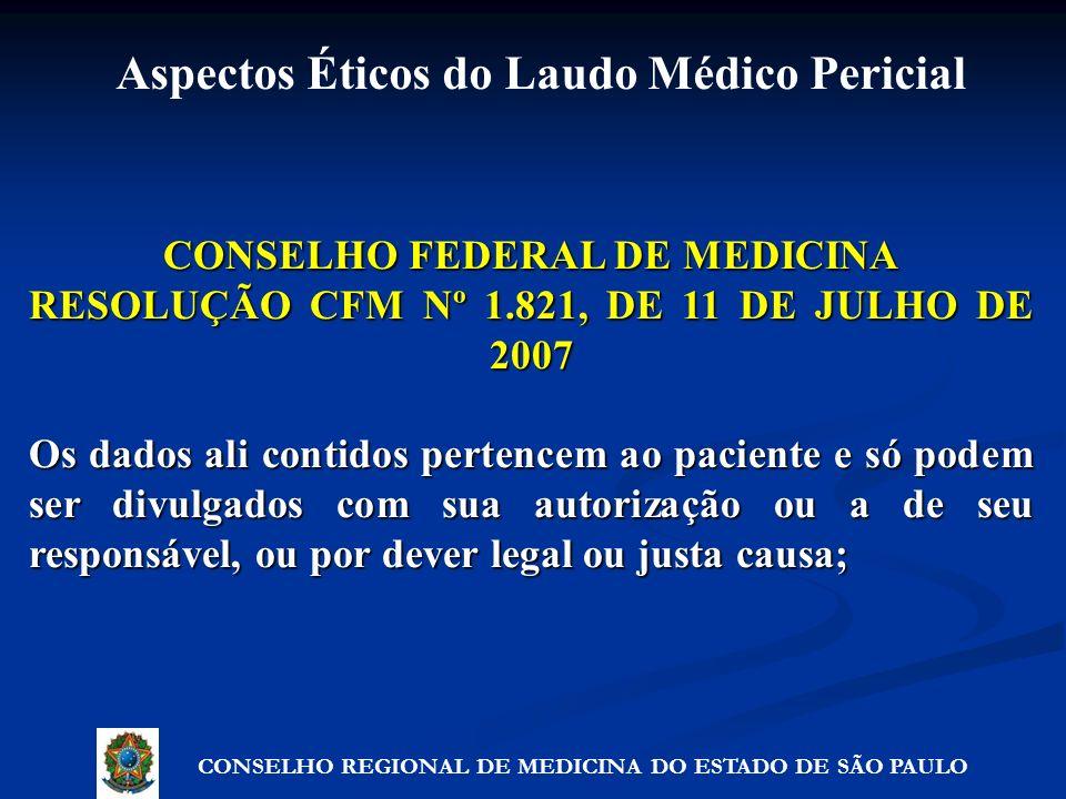 CONSELHO FEDERAL DE MEDICINA RESOLUÇÃO CFM Nº 1.821, DE 11 DE JULHO DE 2007 Os dados ali contidos pertencem ao paciente e só podem ser divulgados com