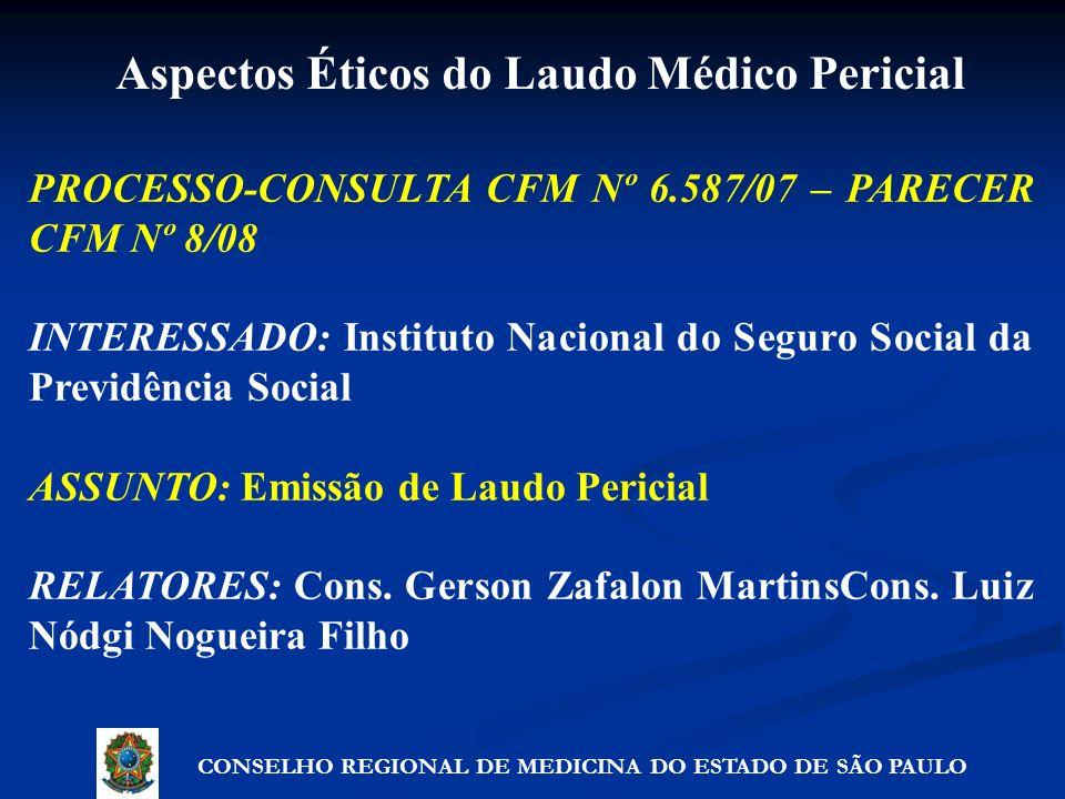 PROCESSO-CONSULTA CFM Nº 6.587/07 – PARECER CFM Nº 8/08 INTERESSADO: Instituto Nacional do Seguro Social da Previdência Social ASSUNTO: Emissão de Lau