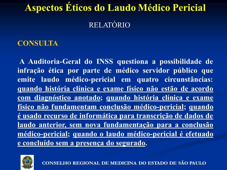 RELATÓRIO CONSULTA A Auditoria-Geral do INSS questiona a possibilidade de infração ética por parte de médico servidor público que emite laudo médico-p