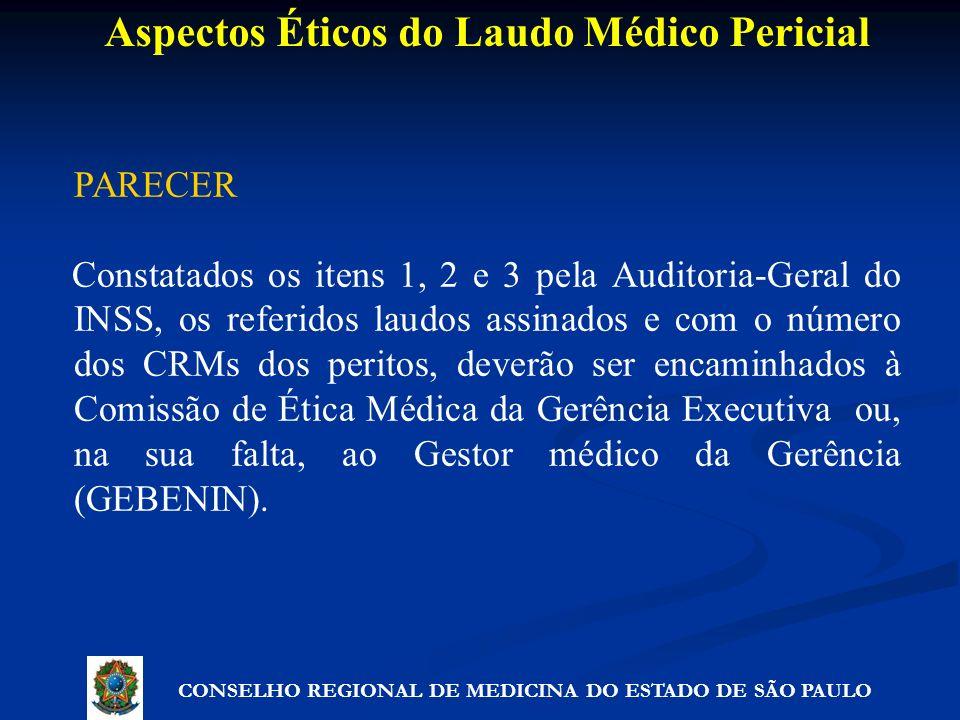 PARECER Constatados os itens 1, 2 e 3 pela Auditoria-Geral do INSS, os referidos laudos assinados e com o número dos CRMs dos peritos, deverão ser enc