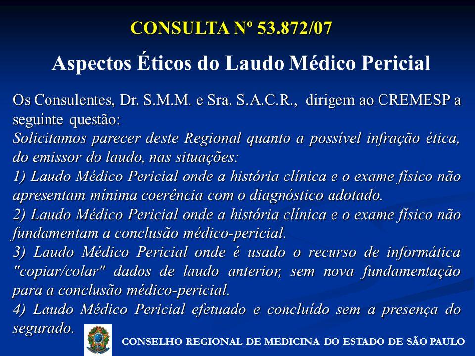CONSULTA Nº 53.872/07 Os Consulentes, Dr. S.M.M. e Sra. S.A.C.R., dirigem ao CREMESP a seguinte questão: Solicitamos parecer deste Regional quanto a p