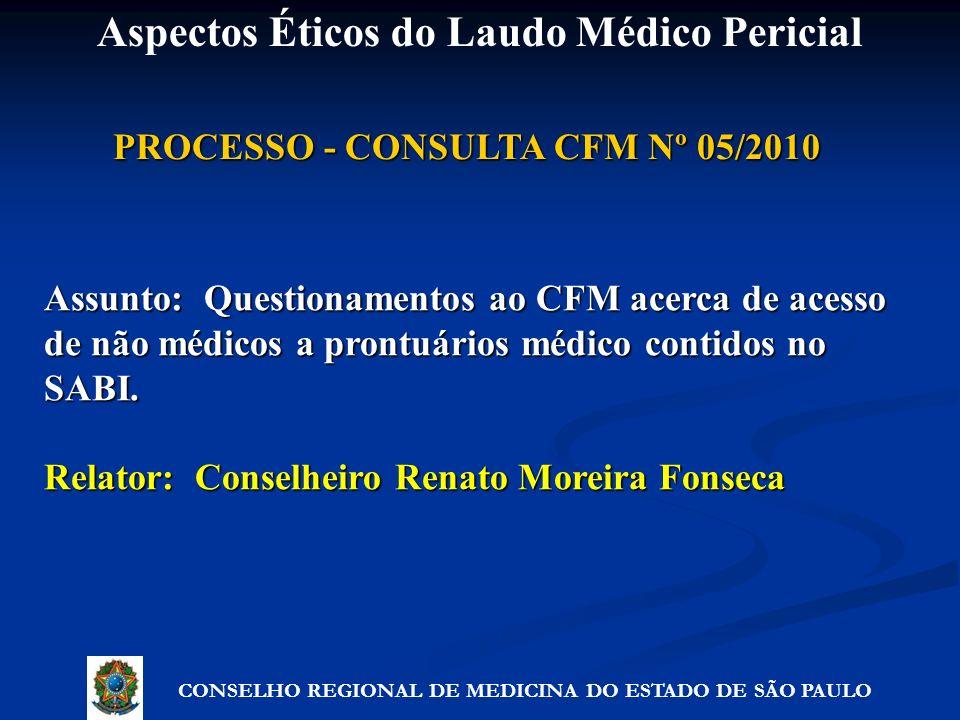 PROCESSO - CONSULTA CFM Nº 05/2010 Assunto: Questionamentos ao CFM acerca de acesso de não médicos a prontuários médico contidos no SABI. Relator: Con