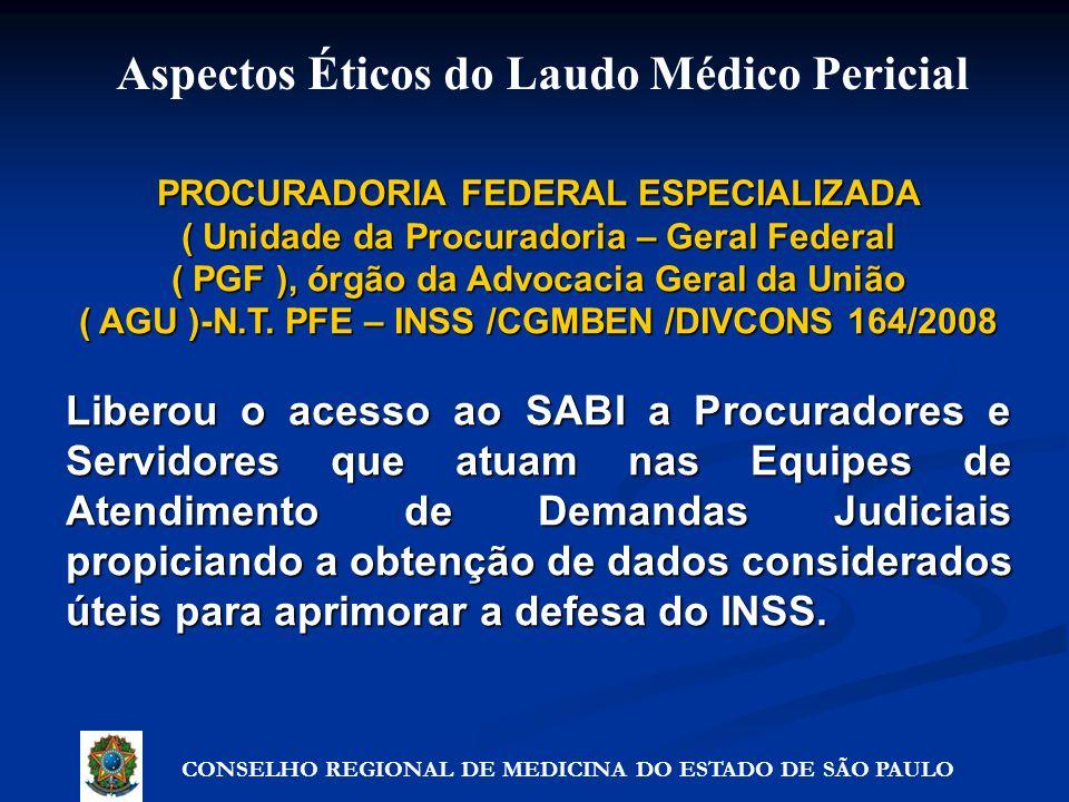 PROCURADORIA FEDERAL ESPECIALIZADA ( Unidade da Procuradoria – Geral Federal ( PGF ), órgão da Advocacia Geral da União ( AGU )-N.T. PFE – INSS /CGMBE