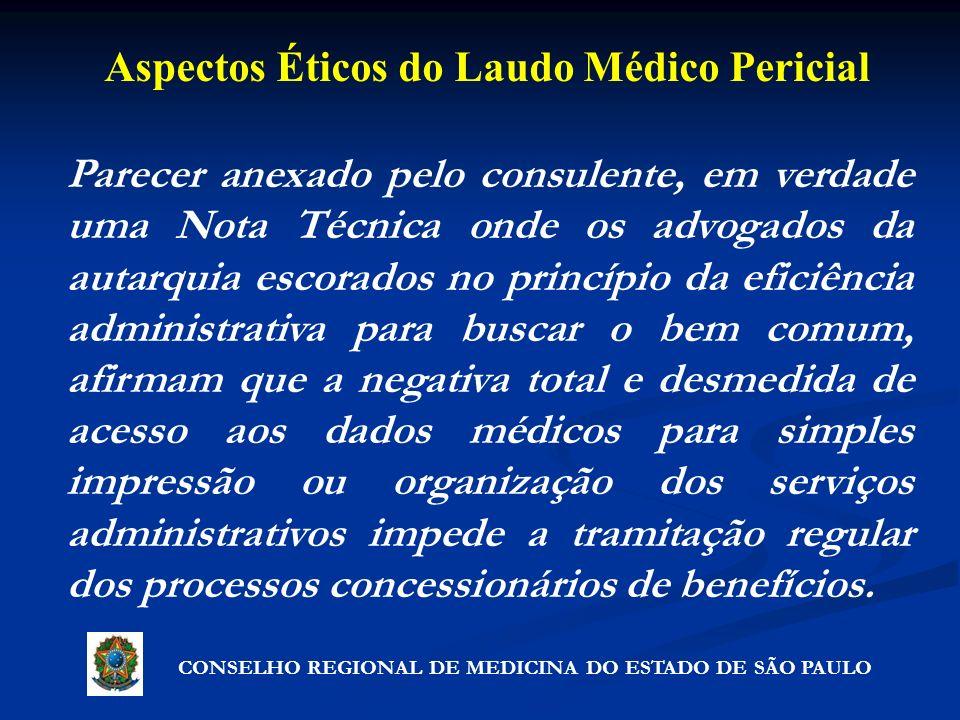 Aspectos Éticos do Laudo Médico Pericial CONSELHO REGIONAL DE MEDICINA DO ESTADO DE SÃO PAULO Parecer anexado pelo consulente, em verdade uma Nota Téc