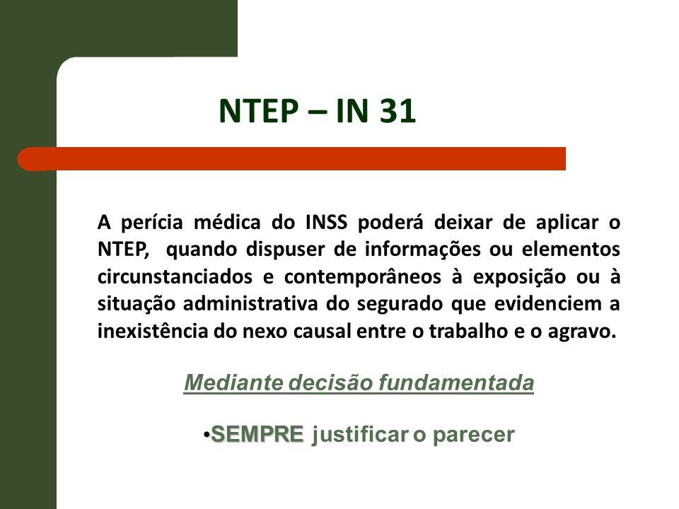 A perícia médica do INSS poderá deixar de aplicar o NTEP, quando dispuser de informações ou elementos circunstanciados e contemporâneos à exposição ou