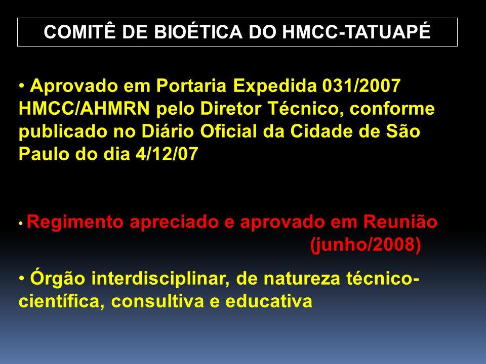 COMITÊ DE BIOÉTICA DO HMCC-TATUAPÉ Aprovado em Portaria Expedida 031/2007 HMCC/AHMRN pelo Diretor Técnico, conforme publicado no Diário Oficial da Cid