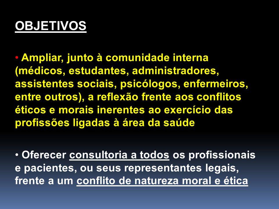 OBJETIVOS Ampliar, junto à comunidade interna (médicos, estudantes, administradores, assistentes sociais, psicólogos, enfermeiros, entre outros), a re