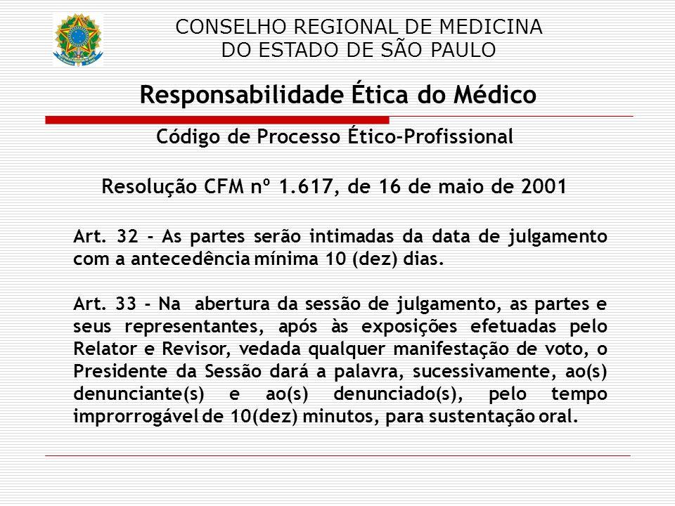 CONSELHO REGIONAL DE MEDICINA DO ESTADO DE SÃO PAULO Responsabilidade Ética do Médico Código de Processo Ético Profissional Resolução CFM nº 1.617, de