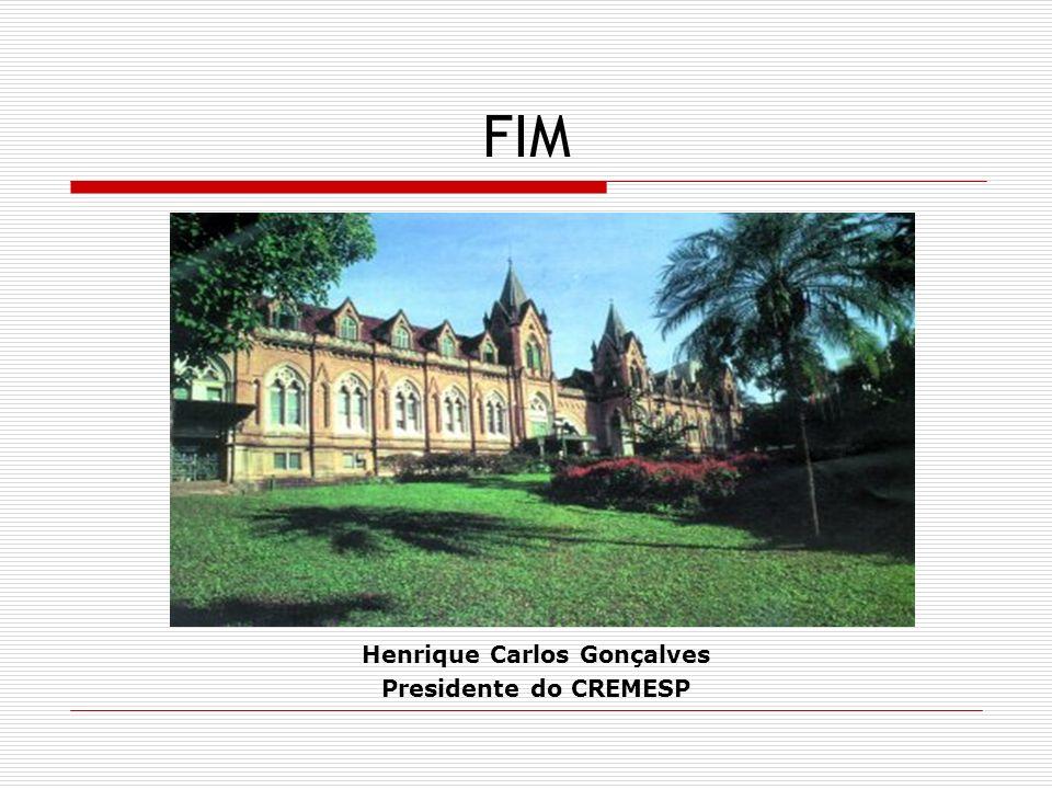 FIM Henrique Carlos Gonçalves Presidente do CREMESP