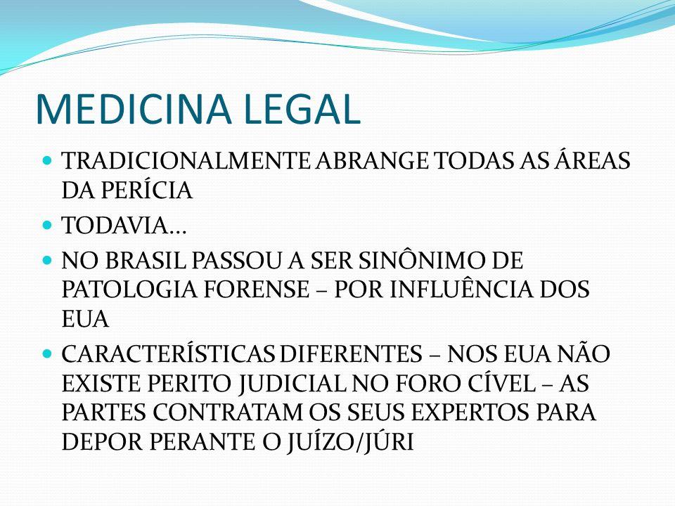 MEDICINA LEGAL FICOU ESTIGMATIZADA – RESTRITA SOMENTE À PERÍCIA CRIMINAL.