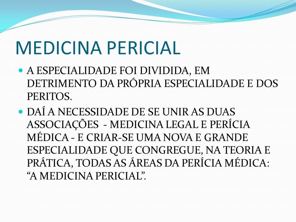 MEDICINA PERICIAL NECESSIDADE DE SE FORMAR O CLÍNICO GERAL DA PERÍCIA MÉDICA DEMAIS ESPECIALIDADES – ÁREA DE ATUAÇÃO EM PERÍCIA MÉDICA A ÁREA DE ATUAÇÃO SERÁ CERTIFICADA PELA ASSOCIAÇÃO BRASILEIRA DE MEDICINA PERICIAL/AMB.