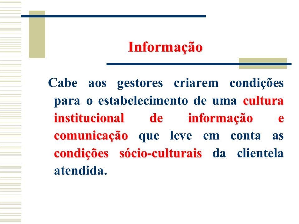 Informação cultura institucional de informação e comunicação condições sócio-culturais Cabe aos gestores criarem condições para o estabelecimento de u