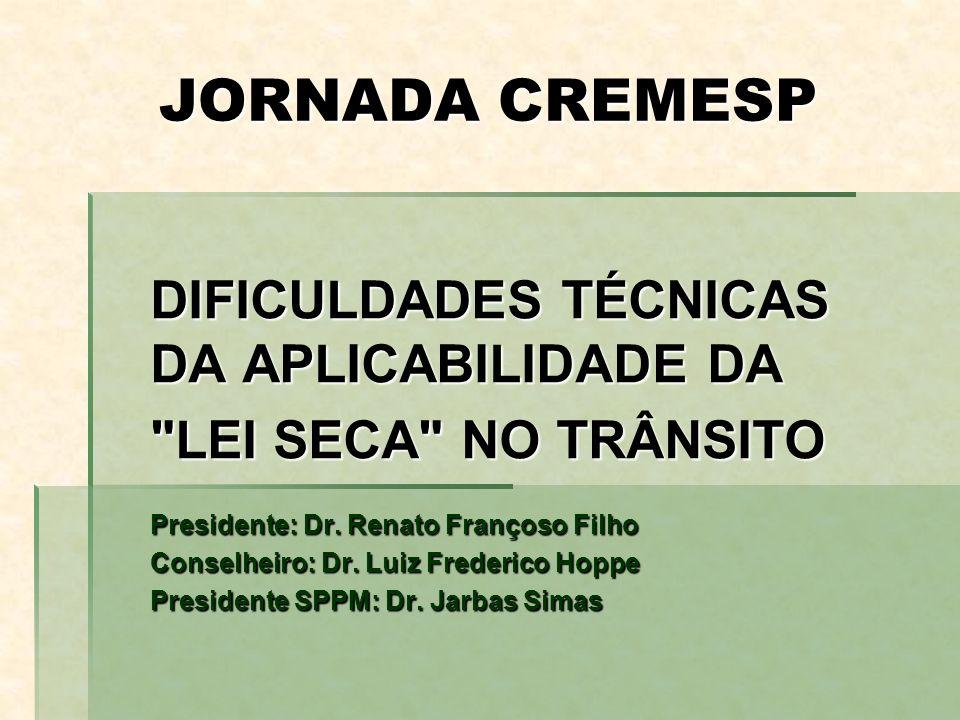 JORNADA CREMESP DIFICULDADES TÉCNICAS DA APLICABILIDADE DA