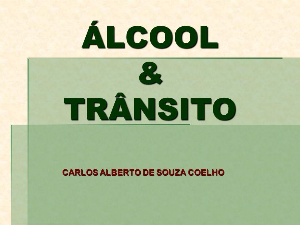 ÁLCOOL & TRÂNSITO CARLOS ALBERTO DE SOUZA COELHO