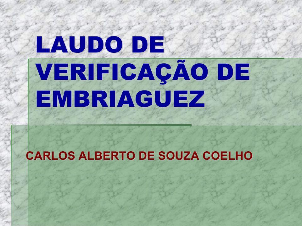 LAUDO DE VERIFICAÇÃO DE EMBRIAGUEZ CARLOS ALBERTO DE SOUZA COELHO