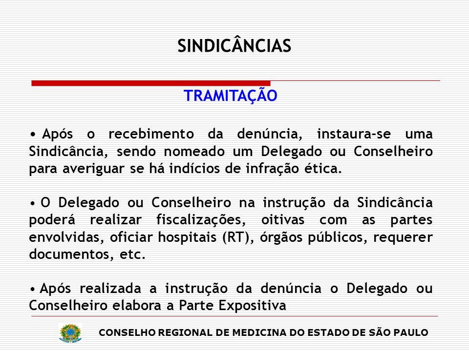 CONSELHO REGIONAL DE MEDICINA DO ESTADO DE SÃO PAULO SINDICÂNCIAS TRAMITAÇÃO Após o recebimento da denúncia, instaura-se uma Sindicância, sendo nomead