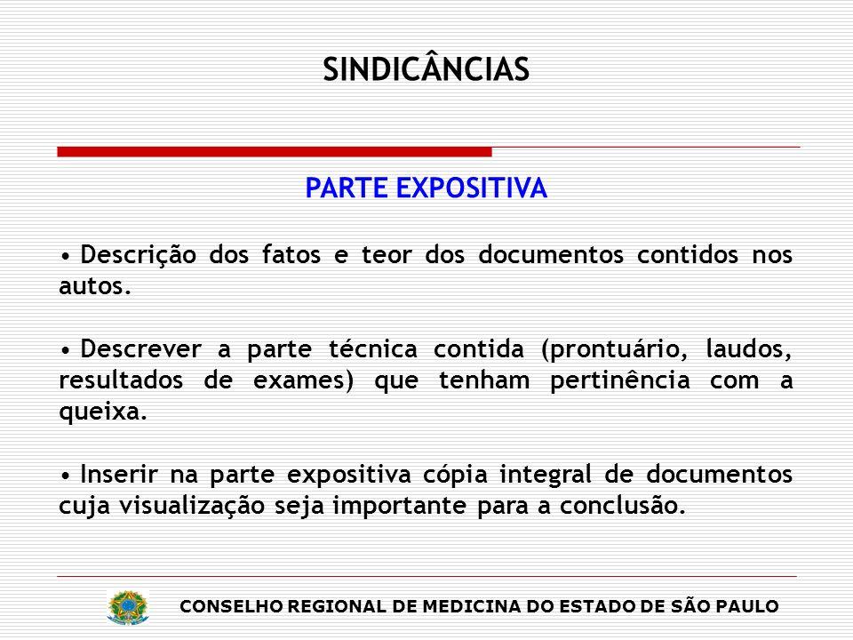 CONSELHO REGIONAL DE MEDICINA DO ESTADO DE SÃO PAULO SINDICÂNCIAS PARTE EXPOSITIVA Descrição dos fatos e teor dos documentos contidos nos autos. Descr