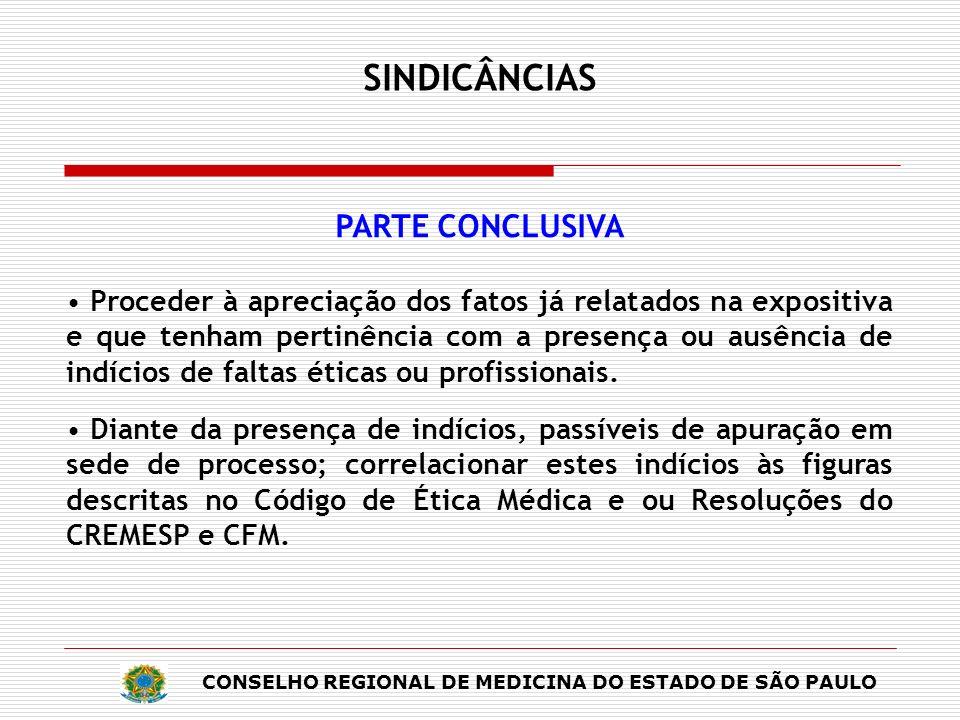 CONSELHO REGIONAL DE MEDICINA DO ESTADO DE SÃO PAULO SINDICÂNCIAS PARTE CONCLUSIVA Proceder à apreciação dos fatos já relatados na expositiva e que te