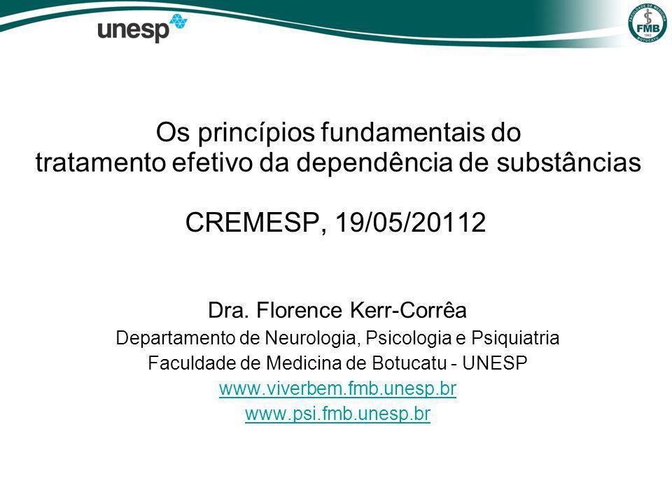 Os princípios fundamentais do tratamento efetivo da dependência de substâncias CREMESP, 19/05/20112 Dra.