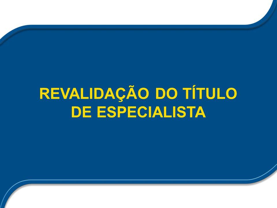 REVALIDAÇÃO DO TÍTULO DE ESPECIALISTA