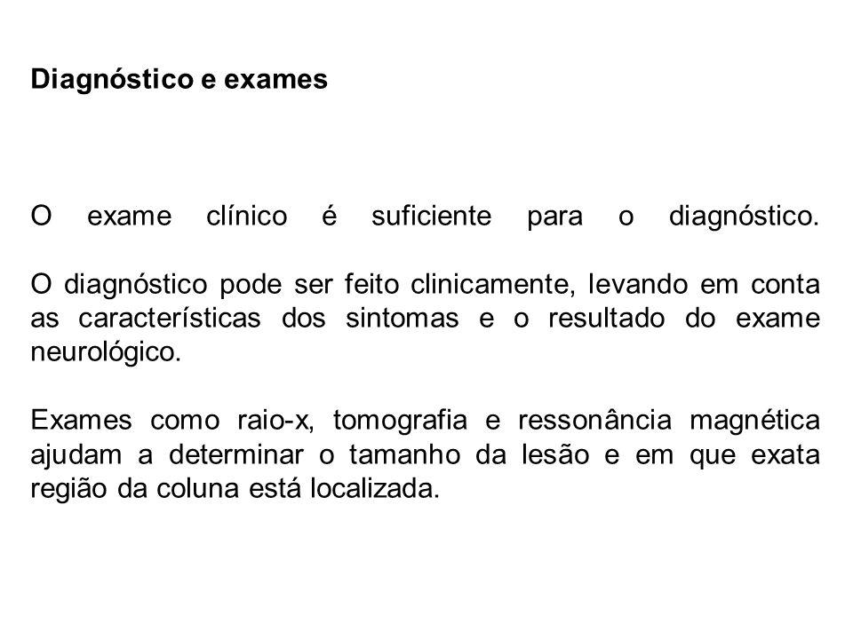 Diagnóstico e exames O exame clínico é suficiente para o diagnóstico. O diagnóstico pode ser feito clinicamente, levando em conta as características d