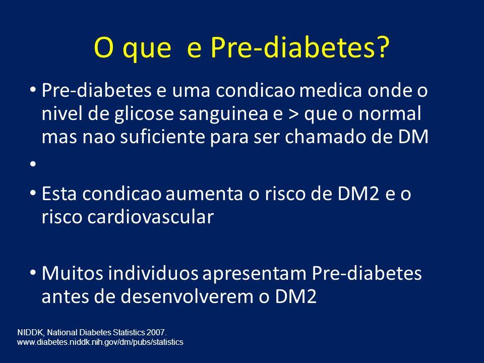 O que e Pre-diabetes? Pre-diabetes e uma condicao medica onde o nivel de glicose sanguinea e > que o normal mas nao suficiente para ser chamado de DM