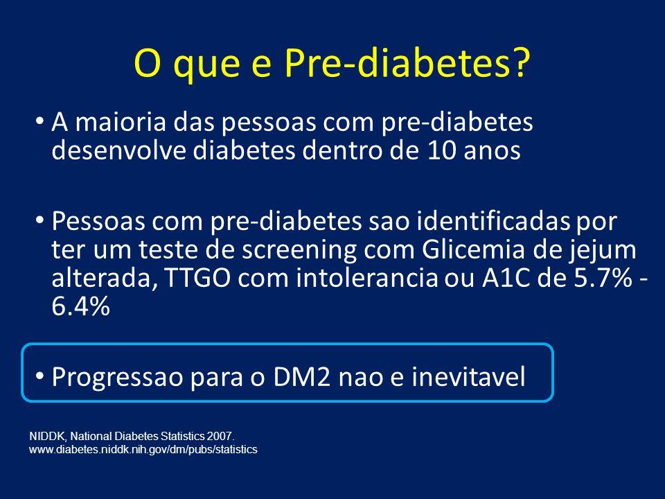 O que e Pre-diabetes? A maioria das pessoas com pre-diabetes desenvolve diabetes dentro de 10 anos Pessoas com pre-diabetes sao identificadas por ter