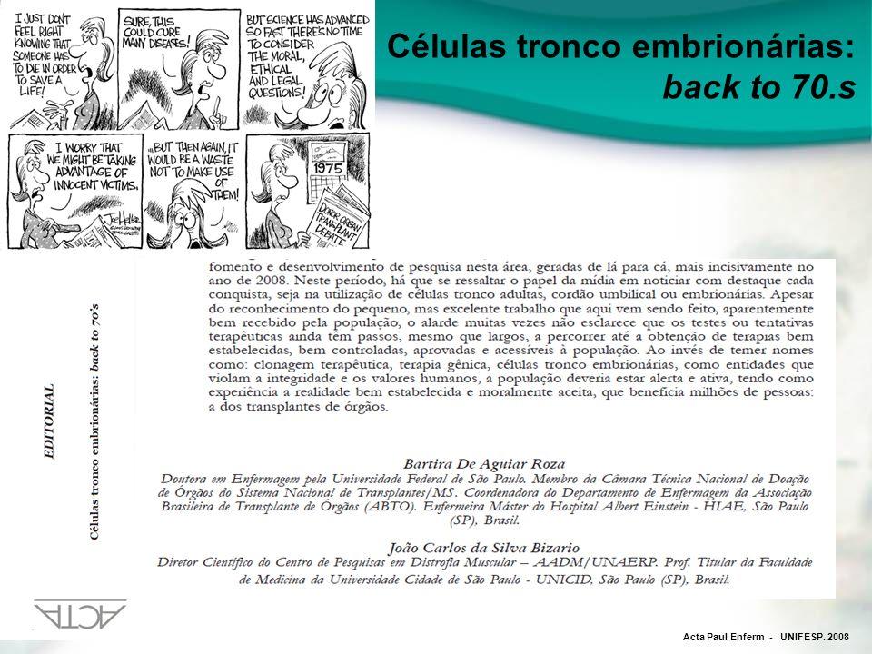 Acta Paul Enferm - UNIFESP. 2008 Células tronco embrionárias: back to 70.s