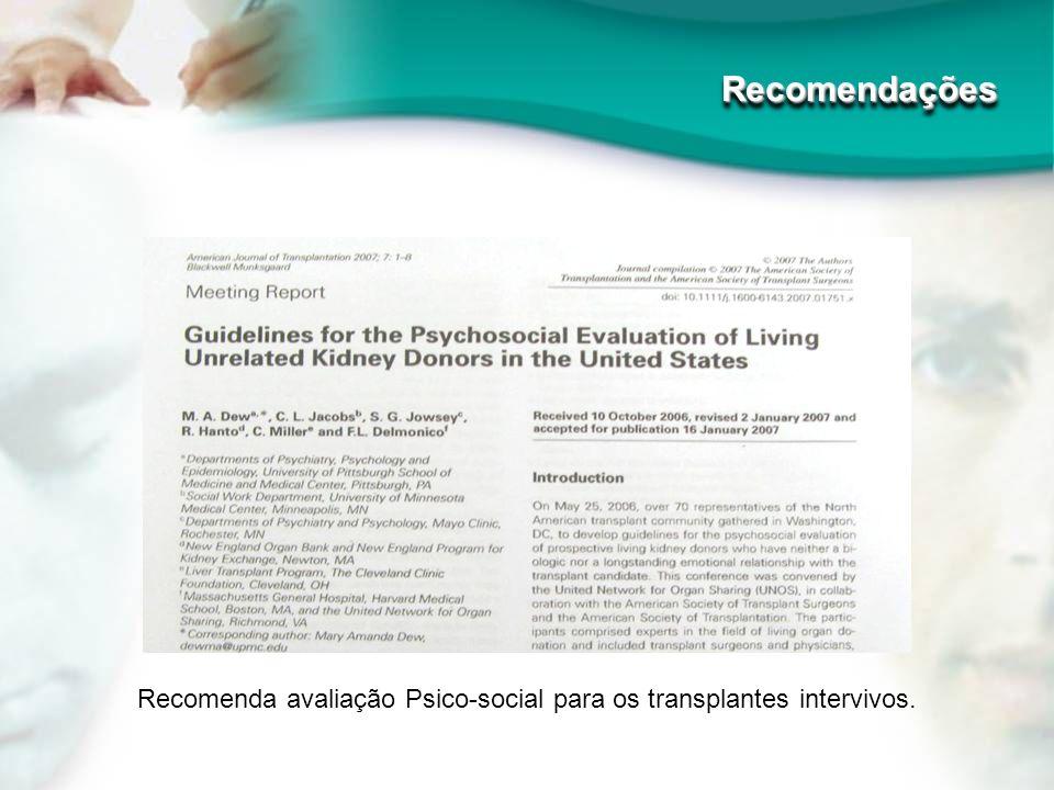 Recomenda avaliação Psico-social para os transplantes intervivos. RecomendaçõesRecomendações