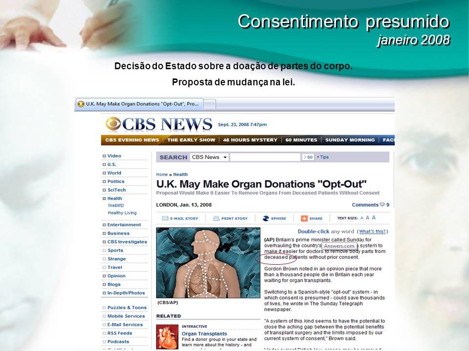 Decisão do Estado sobre a doação de partes do corpo. Proposta de mudança na lei. Consentimento presumido janeiro 2008