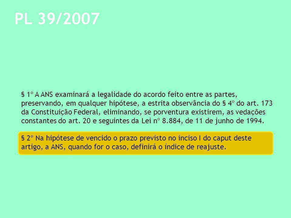 PL 39/2007 § 1º A ANS examinará a legalidade do acordo feito entre as partes, preservando, em qualquer hipótese, a estrita observância do § 4º do art.
