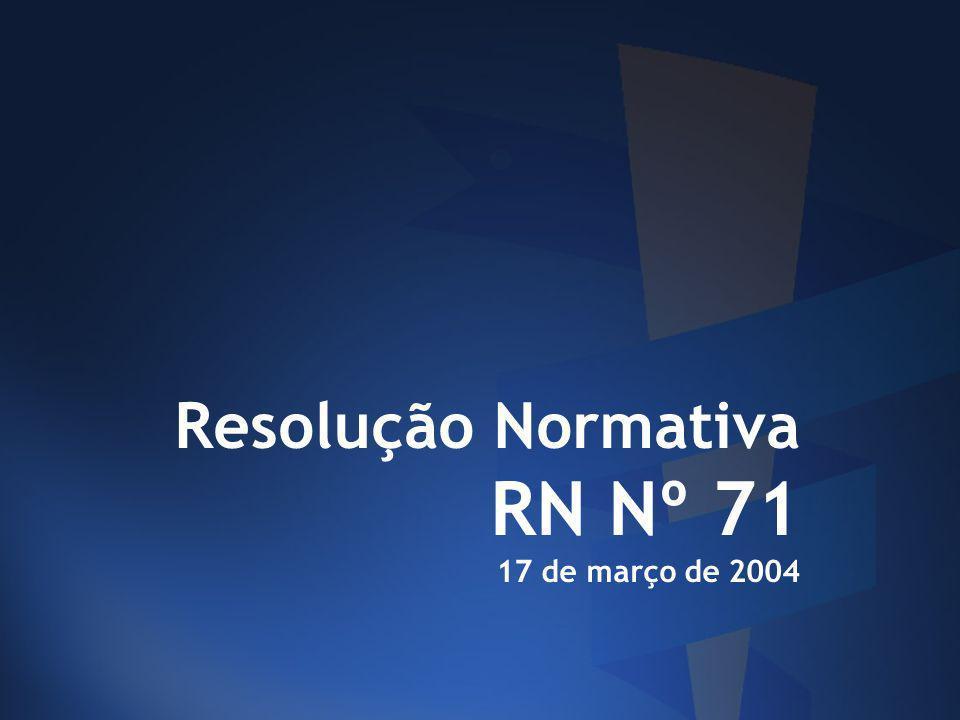 Resolução Normativa RN Nº 71 17 de março de 2004