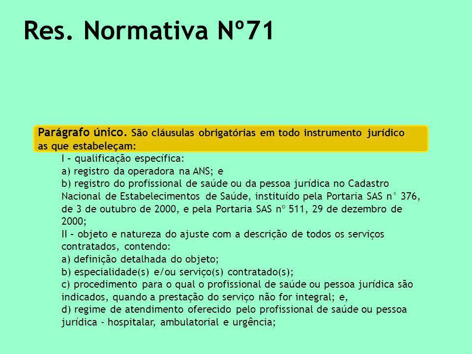 Res.Normativa Nº71 Parágrafo único.
