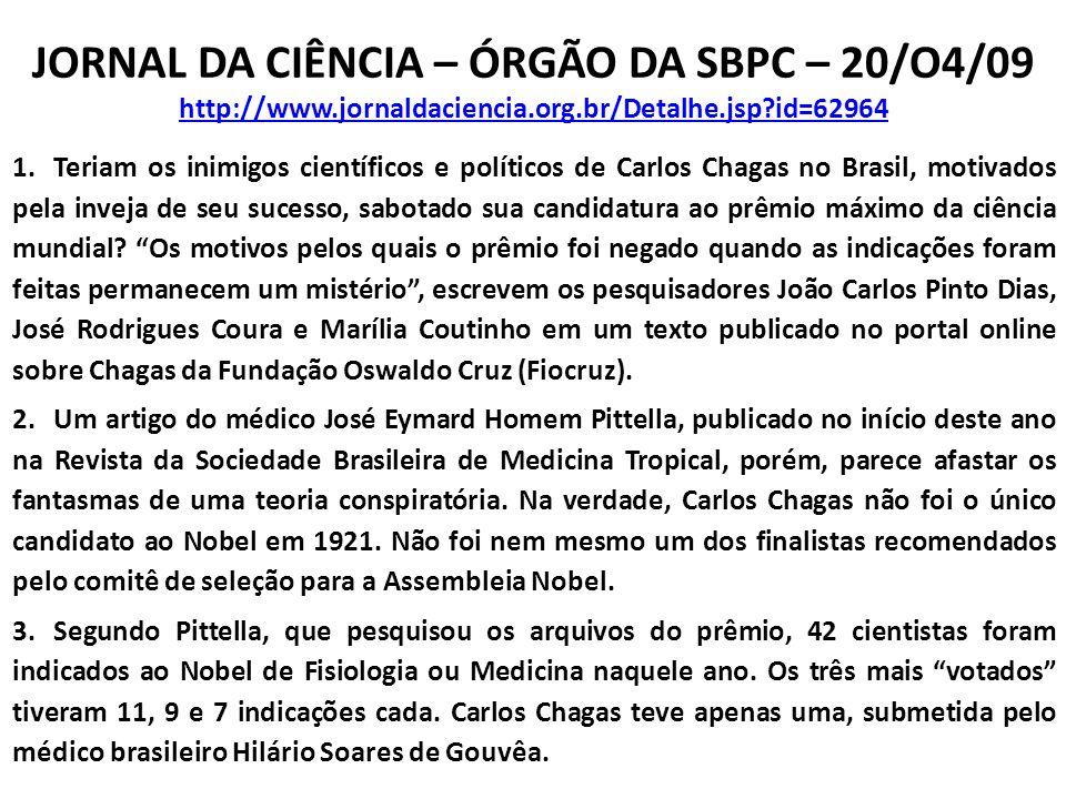 JORNAL DA CIÊNCIA – ÓRGÃO DA SBPC – 20/O4/09 http://www.jornaldaciencia.org.br/Detalhe.jsp?id=62964 http://www.jornaldaciencia.org.br/Detalhe.jsp?id=6