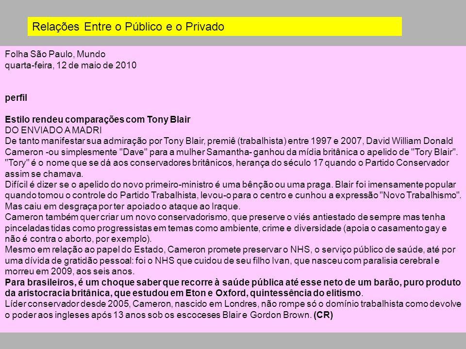 Folha São Paulo, Mundo quarta-feira, 12 de maio de 2010 perfil Estilo rendeu comparações com Tony Blair DO ENVIADO A MADRI De tanto manifestar sua adm