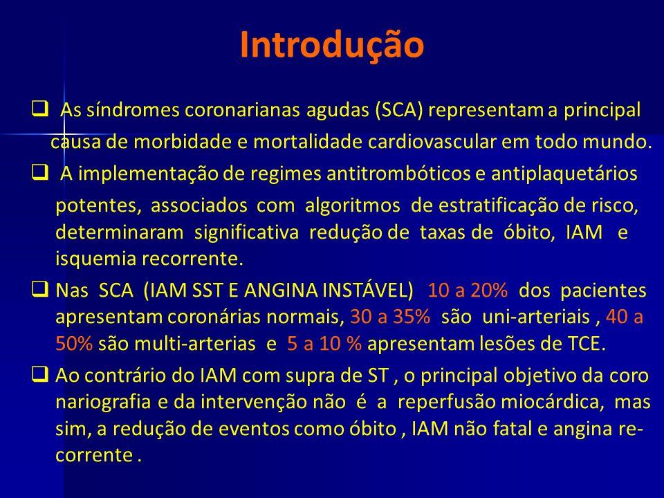 Introdução As síndromes coronarianas agudas (SCA) representam a principal causa de morbidade e mortalidade cardiovascular em todo mundo. A implementaç