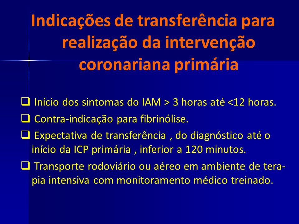 Início dos sintomas do IAM > 3 horas até <12 horas. Contra-indicação para fibrinólise. Expectativa de transferência, do diagnóstico até o início da IC