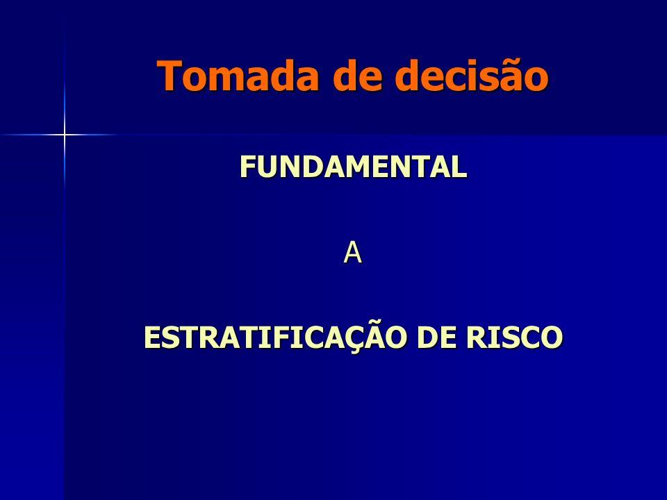 Tomada de decisão FUNDAMENTALA ESTRATIFICAÇÃO DE RISCO