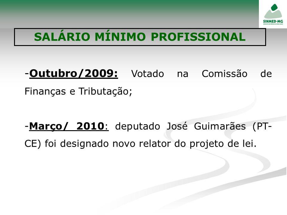 -Outubro/2009: Votado na Comissão de Finanças e Tributação; -Março/ 2010 : deputado José Guimarães (PT- CE) foi designado novo relator do projeto de l