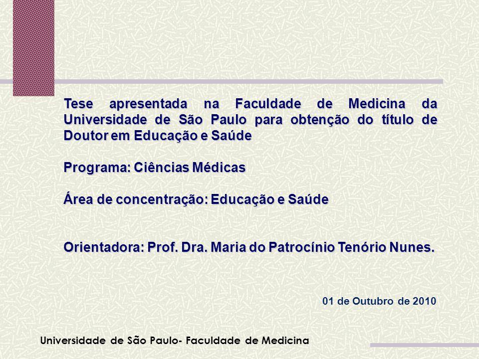 Tese apresentada na Faculdade de Medicina da Universidade de São Paulo para obtenção do título de Doutor em Educação e Saúde Programa: Ciências Médica