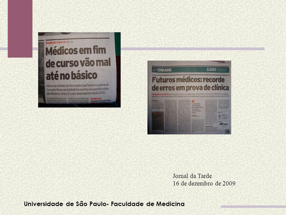 Universidade de São Paulo- Faculdade de Medicina Jornal da Tarde 16 de dezembro de 2009