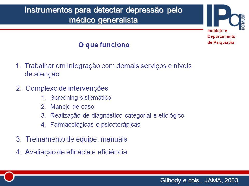 O que funciona 2. Complexo de intervenções 1.Screening sistemático 2.Manejo de caso 3.Realização de diagnóstico categorial e etiológico 4.Farmacológic