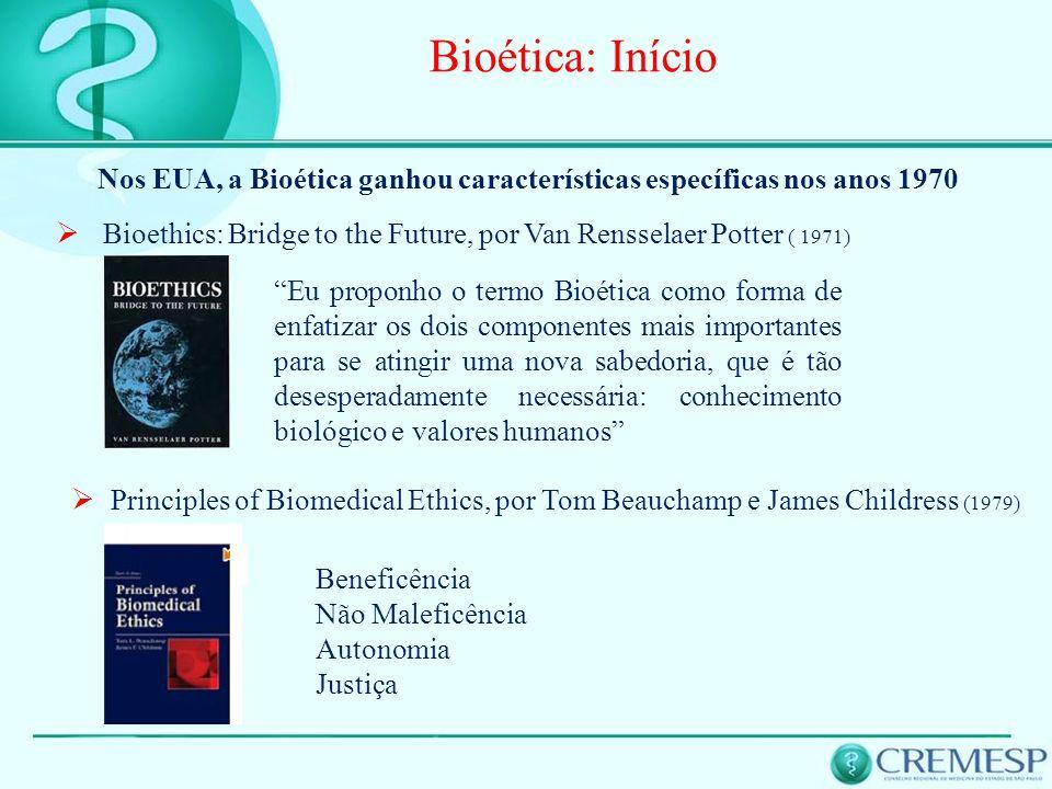 Bioethics: Bridge to the Future, por Van Rensselaer Potter ( 1971) Bioética: Início Nos EUA, a Bioética ganhou características específicas nos anos 19